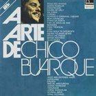 BUARQUE CHICO Chico Buarque - A Arte De Chico Buarque [2004] album cover